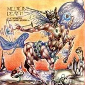 Medicine Death - As a Vigorous and Lustful Figure cover art