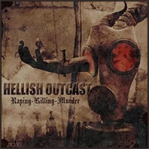 Hellish Outcast - Raping - Killing - Murder cover art