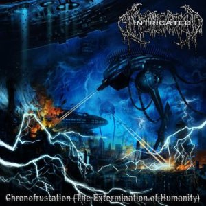 Intricated - Chronofrustation (The Extermination of Humanity) cover art