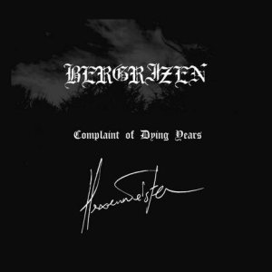 Bergrizen - Complaint of Dying Years cover art