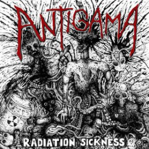 Antigama - Radiation Sickness / Thirteen Stabwounds cover art
