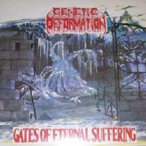 Genetic Deformation - Gates of Eternal Suffering cover art