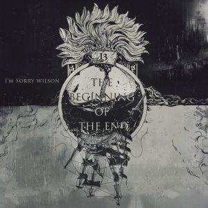 I'm Sorry Wilson - The Beginning of the End cover art