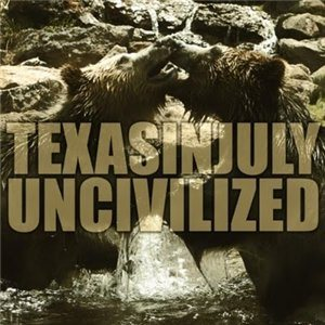 Texas In July - Uncivilized cover art