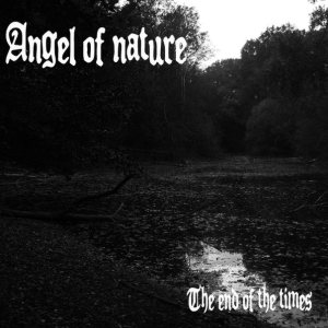 Angel of Nature - The End of the Times cover art
