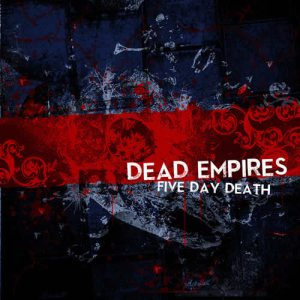 Dead Empires - Five Day Death cover art