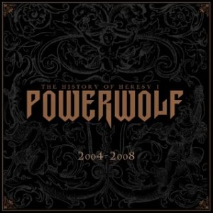 Powerwolf - The History of Heresy I (2004-2008) cover art