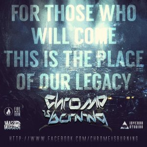 Chrome Is Burning - The Place of Our Legacy cover art