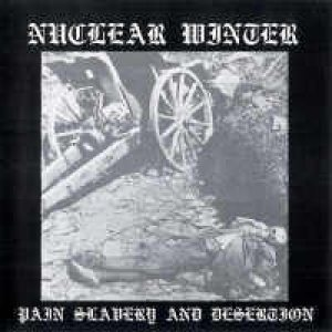 Nuclear Winter - Pain Slavery and Desertion cover art