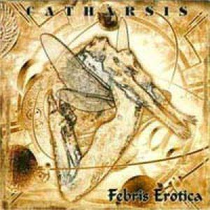 Catharsis - Febris Erotica cover art