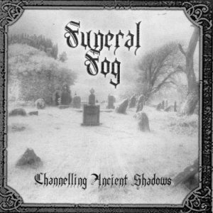 Funeral Fog - Channelling Ancient Shadows cover art