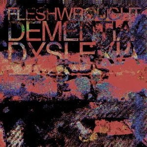 Fleshwrought - Dementia/Dyslexia cover art