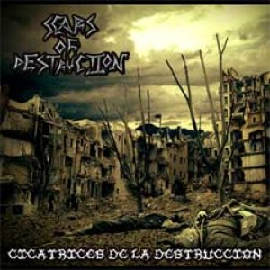 Scars of Destruction - Cicatrices De La Destrucción cover art