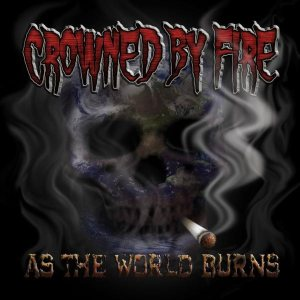 Crowned by Fire - As the World Burns cover art