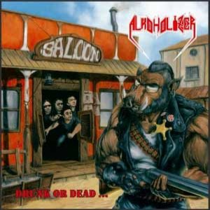 Alkoholizer - Drunk or Dead... cover art