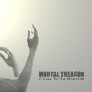 Mortal Treason - A Call to the Martyrs cover art