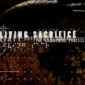 Living Sacrifice - The Hammering Process cover art