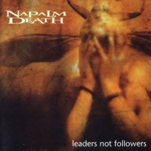 Napalm Death - Leaders Not Followers cover art