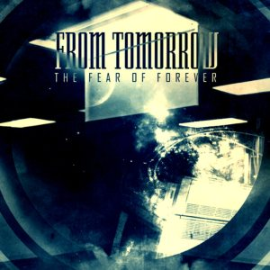From Tomorrow - The Fear of Forever cover art