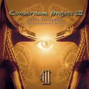 Consortium Project - Consortium Project III - Terra Incognita (The Undiscovered World) cover art