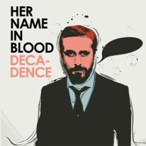 Her Name In Blood - Decadence cover art