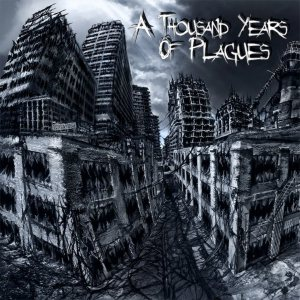 A Thousand Years of Plagues - Demo cover art