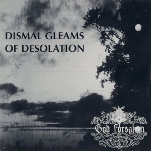 God Forsaken - Dismal Gleams of Desolation cover art