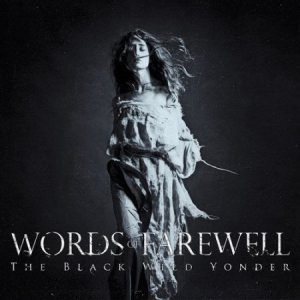 Words of Farewell - The Black Wild Yonder cover art