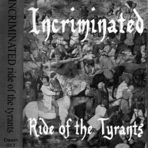 Incriminated - Ride of the Tyrants cover art