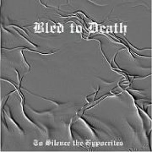 Bled to Death - To Silence the Hypocrites cover art