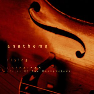 Anathema - Unchained (Tales of the Unexpected)/Flying cover art