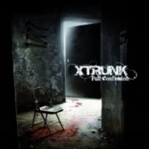 Xtrunk - Full Confession cover art