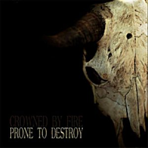 Crowned by Fire - Prone to Destroy cover art