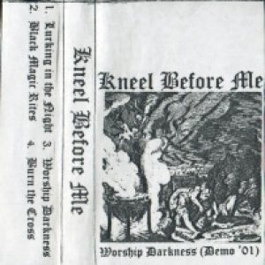 Kneel Before Me - Worship Darkness cover art