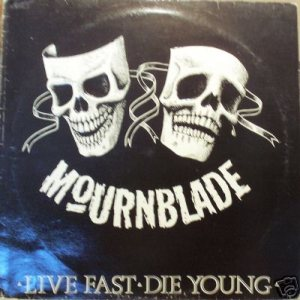 Mournblade - Live Fast Die Young cover art