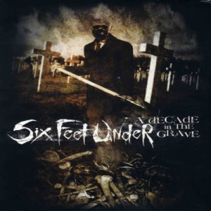 Six Feet Under - A Decade in the Grave cover art