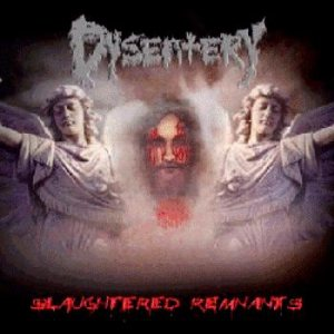 Dysentery - Slaughtered Remnants cover art