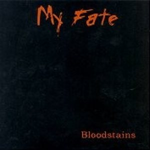 My Fate - Bloodstains cover art