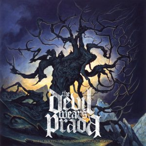 The Devil Wears Prada - With Roots Above and Branches Below cover art