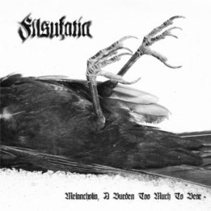 Filsufatia - Melancholia, a Burden too much to Bear cover art
