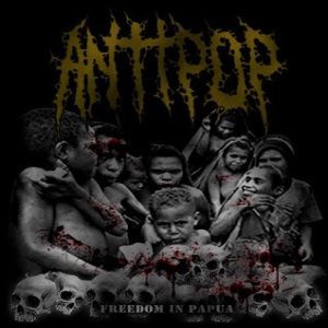 Antipop - Freedom in Papua cover art