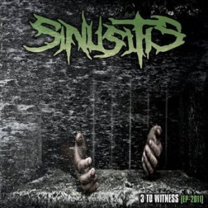 Sinusitis - 3 to Witness cover art