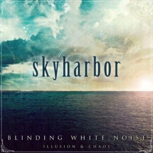 Skyharbor - Blinding White Noise: Illusion & Chaos cover art