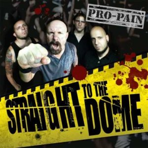 Pro-Pain - Straight to the Dome cover art