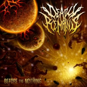 Deadly Remains - Before the Nothing cover art