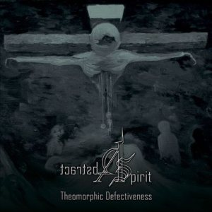Abstract Spirit - Theomorphic Defectiveness cover art