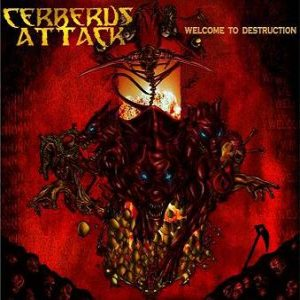 Cerberus Attack - Welcome to Destruction cover art