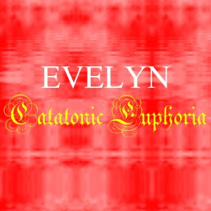 Evelyn - Catatonic Euphoria cover art
