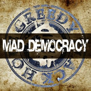 Greedy Black Hole - Mad Democracy cover art