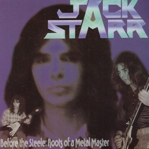 Jack Starr - Before the Steele: Roots of a Metal Master cover art
